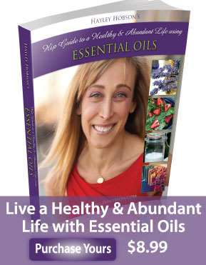 Hayley Hobson's Hip Guide to a Sexy and Abundant Life with Essential Oils